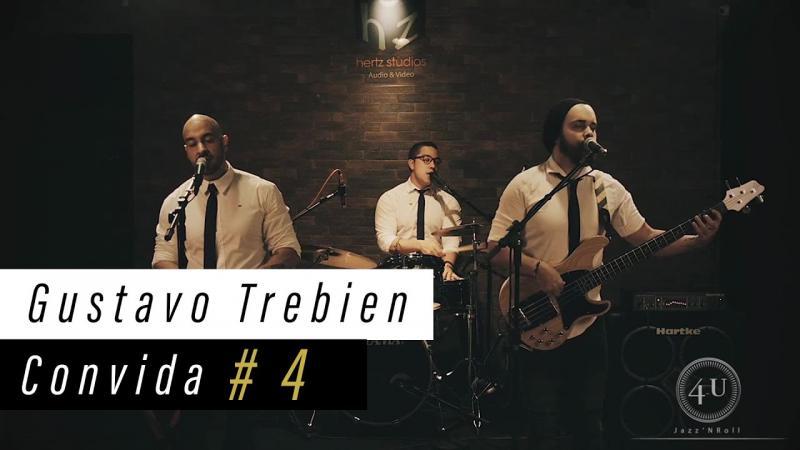 Gustavo Trebien Convida #4 - 4u Jazz n Roll