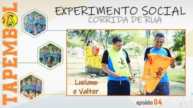 TAPEMBOL - T01 EP04 - EXPERIMENTO SOCIAL - CORRIDA DE RUA - LUCIANO E VALTER