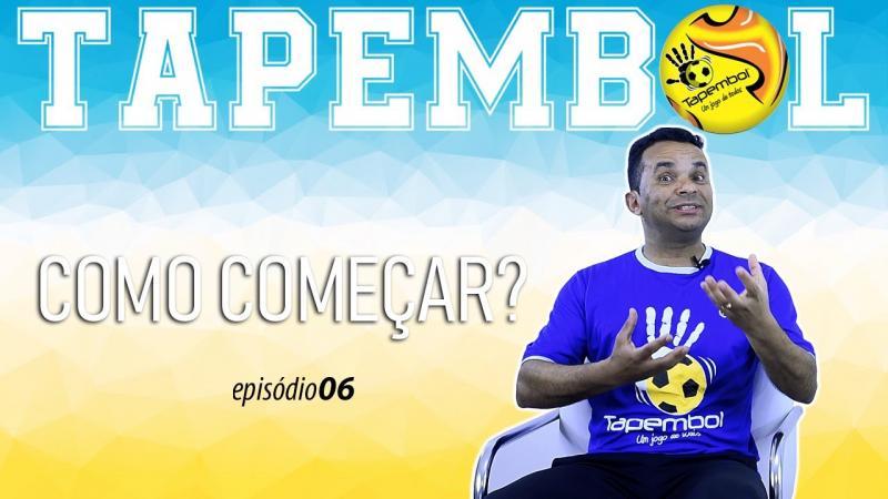 TAPEMBOL - T01/EP06 - COMO COMEÇAR?