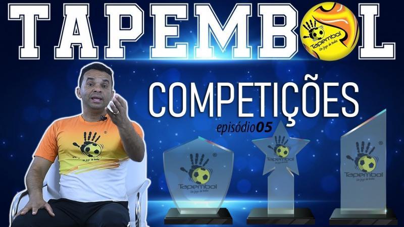 TAPEMBOL - T01/EP05 - COMPETIÇÕES